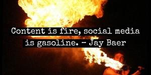 Jay-Baer-fire-gasoline